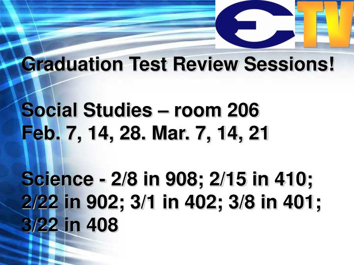 Graduation Test Review Sessions!