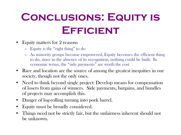 Conclusions: Equity is Efficient
