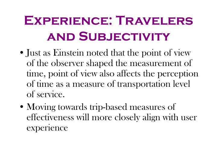 Experience: Travelers and Subjectivity