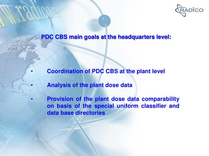 PDC CBS main goals at the headquarters level: