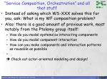 service composition orchestration and all that stuff