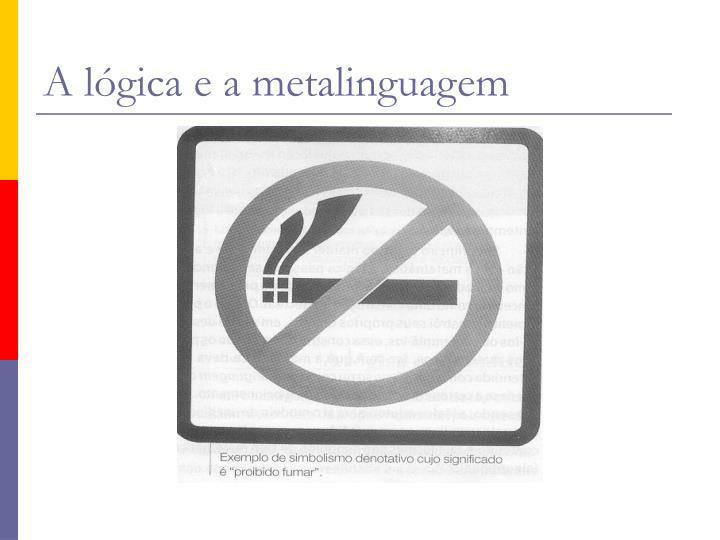 A lógica e a metalinguagem