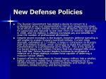 new defense policies