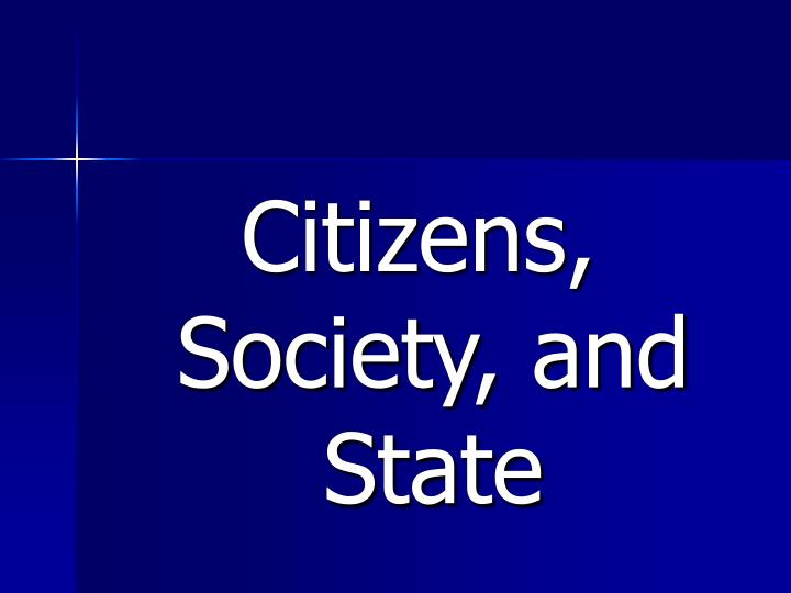 Citizens, Society, and State