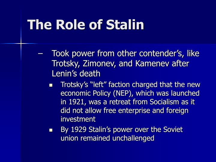 Took power from other contender's, like Trotsky, Zimonev, and Kamenev after Lenin's death