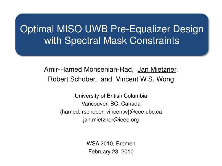 Optimal MISO UWB Pre-Equalizer Design