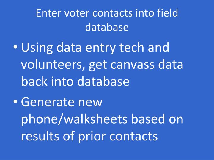 Enter voter contacts into field database