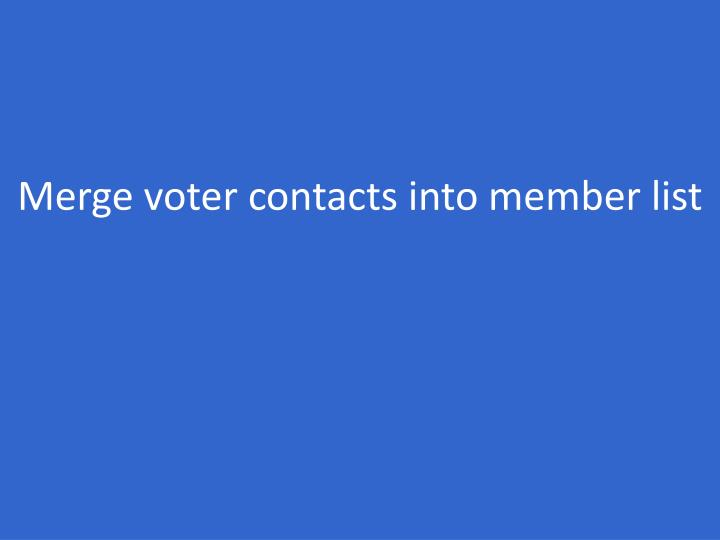 Merge voter contacts into member list