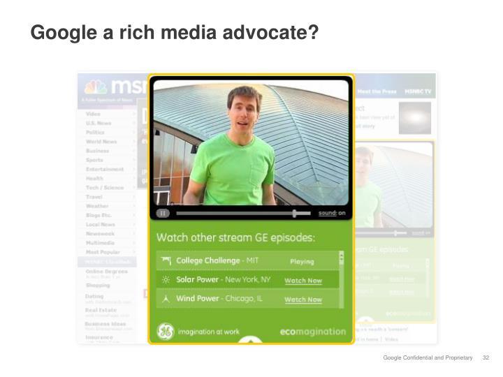 Google a rich media advocate?