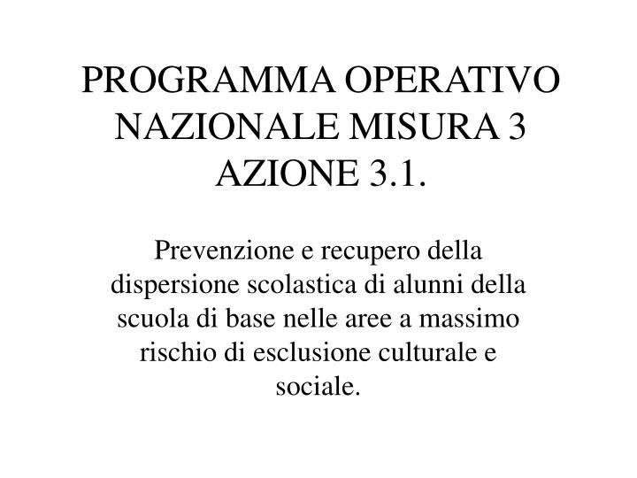 programma operativo nazionale misura 3 azione 3 1