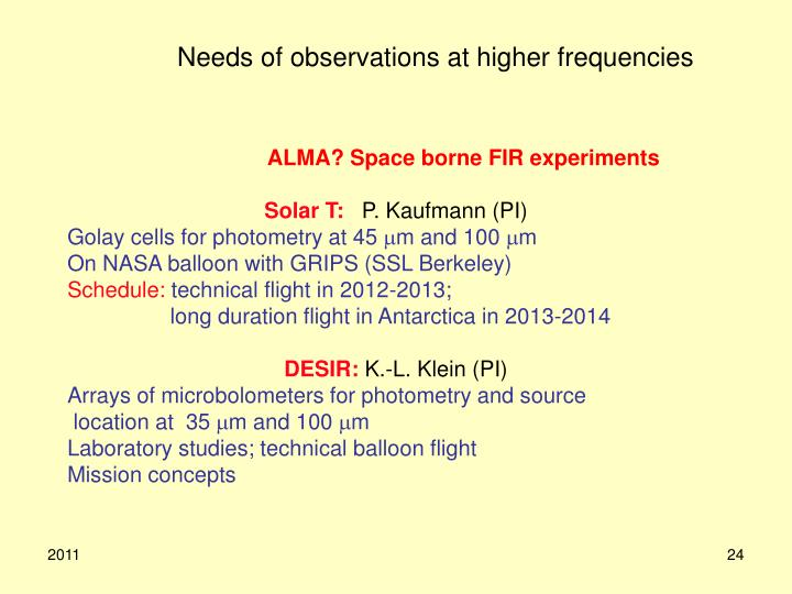 Needs of observations at higher frequencies