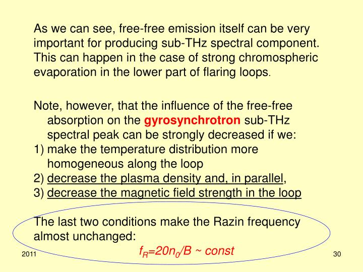 As we can see, free-free emission itself can be very important for producing sub-THz spectral component.