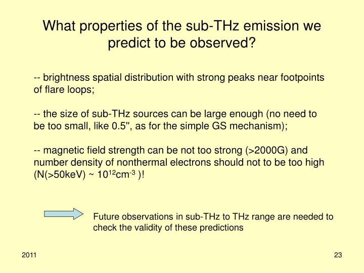 What properties of the sub-THz emission we predict to be observed?