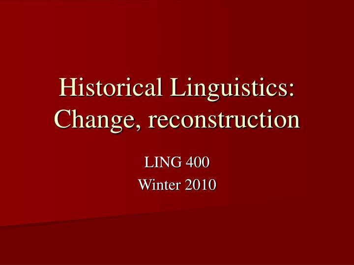 historical linguistics change reconstruction