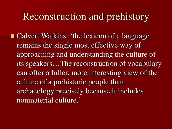 Reconstruction and prehistory