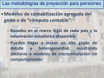 las metodolog as de proyecci n para pensiones1