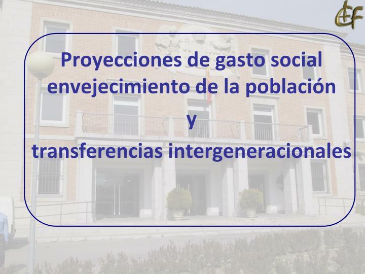 Proyecciones de gasto social envejecimiento de la población