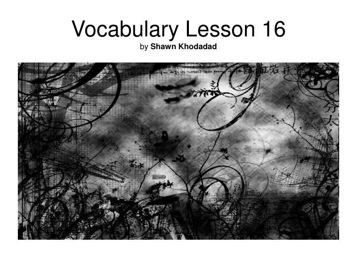 Vocabulary Lesson 16
