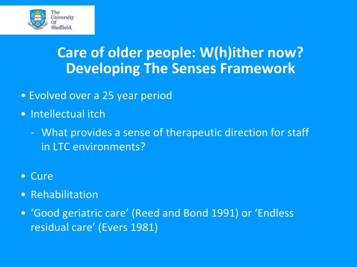 Care of older people: W(h)ither now?  Developing The Senses Framework