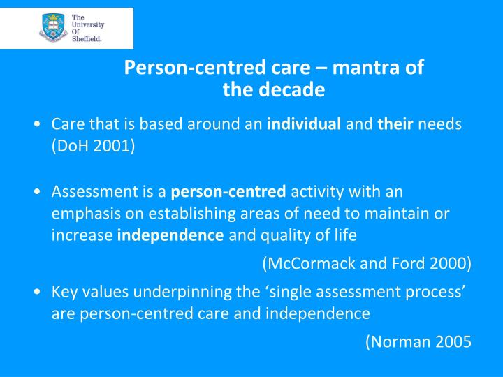 Person centred care mantra of the decade