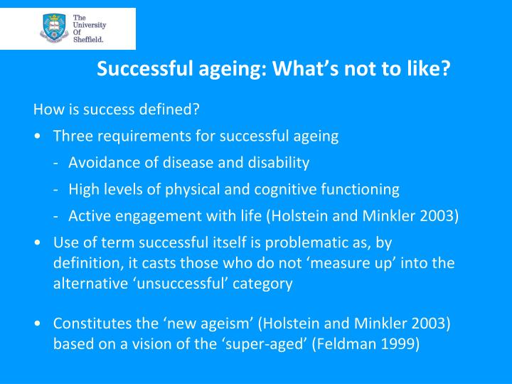 Successful ageing: What's not to like?