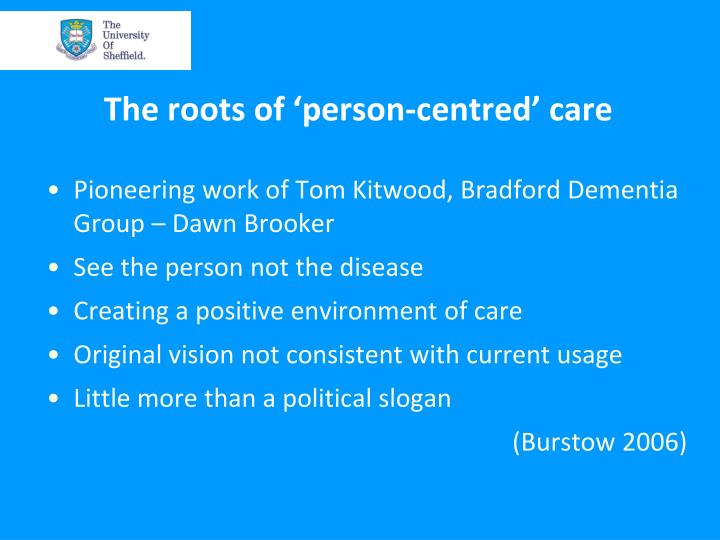 The roots of 'person-centred' care