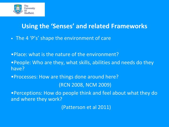 Using the 'Senses' and related Frameworks