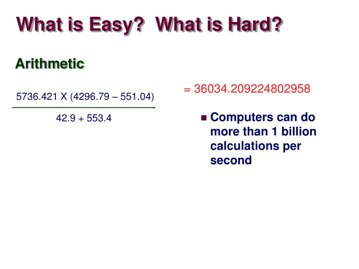 What is Easy?  What is Hard?