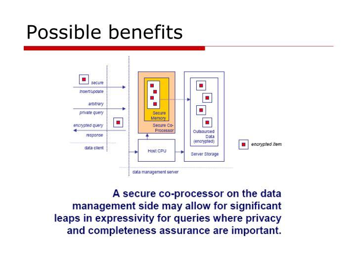Possible benefits