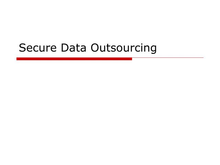 secure data outsourcing