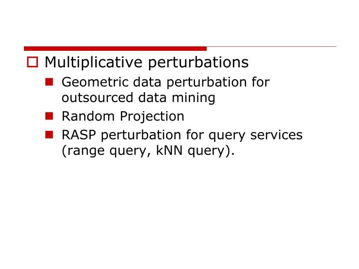 Multiplicative perturbations
