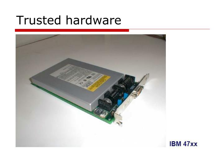 Trusted hardware