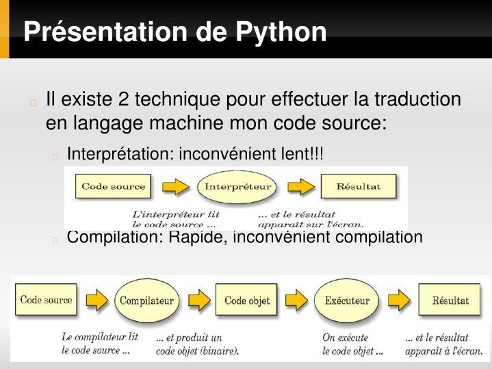 Il existe 2 technique pour effectuer la traduction en langage machine mon code source: