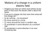 motions of a charge in a uniform electric field