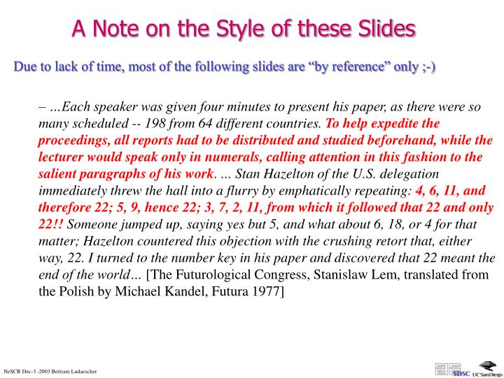 A Note on the Style of these Slides
