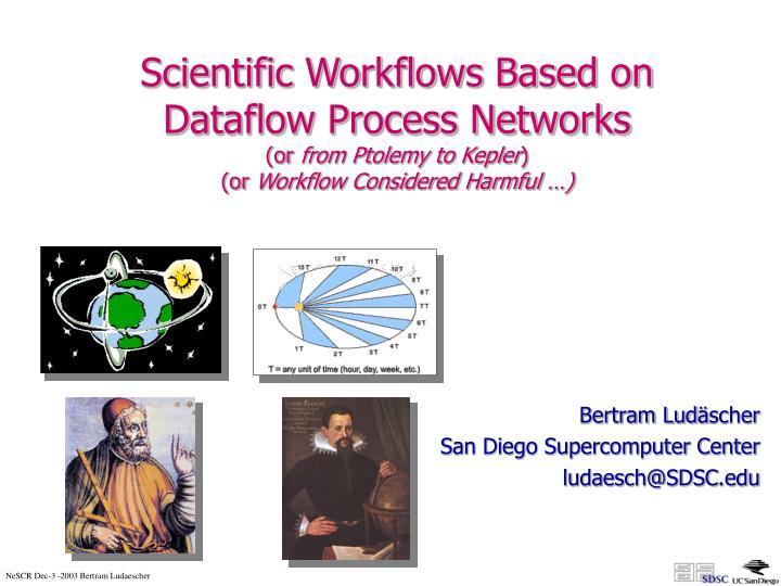 Scientific Workflows Based on
