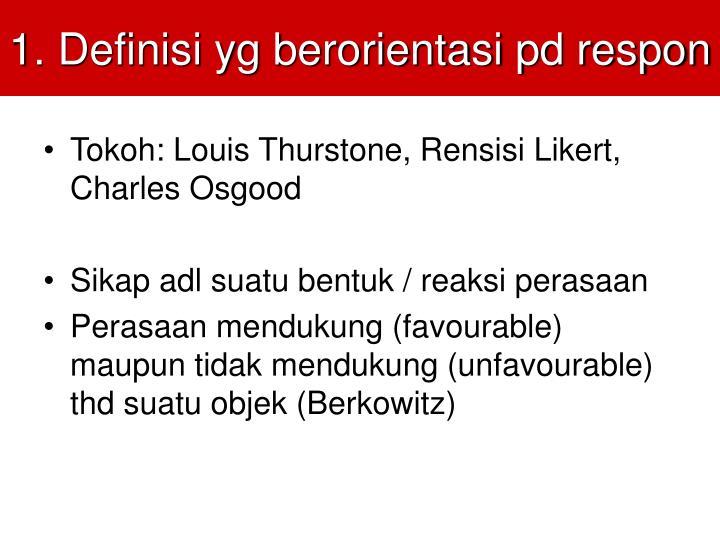 1. Definisi yg berorientasi pd respon