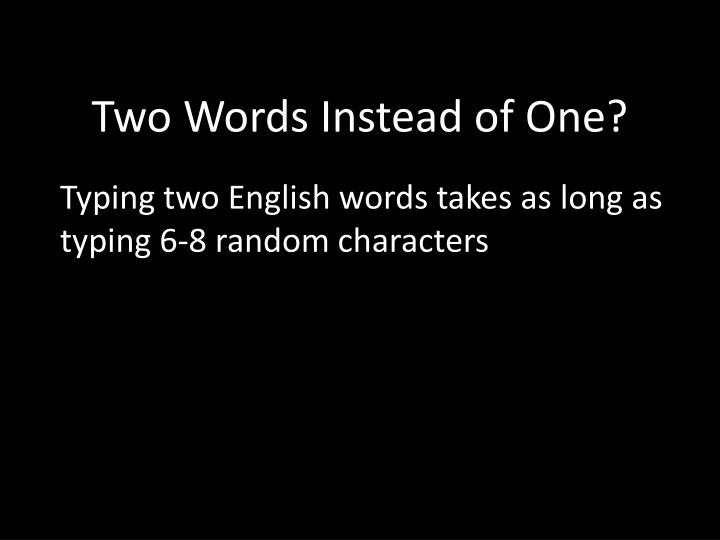 Two Words Instead of One?