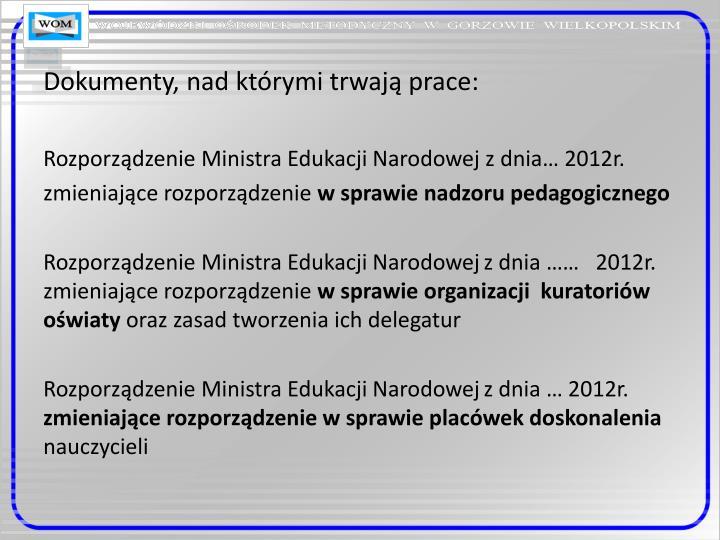 Dokumenty, nad którymi trwają prace: