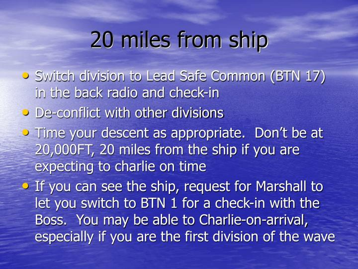 20 miles from ship