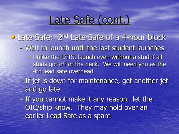 Late Safe (cont.)