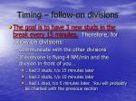 timing follow on divisions