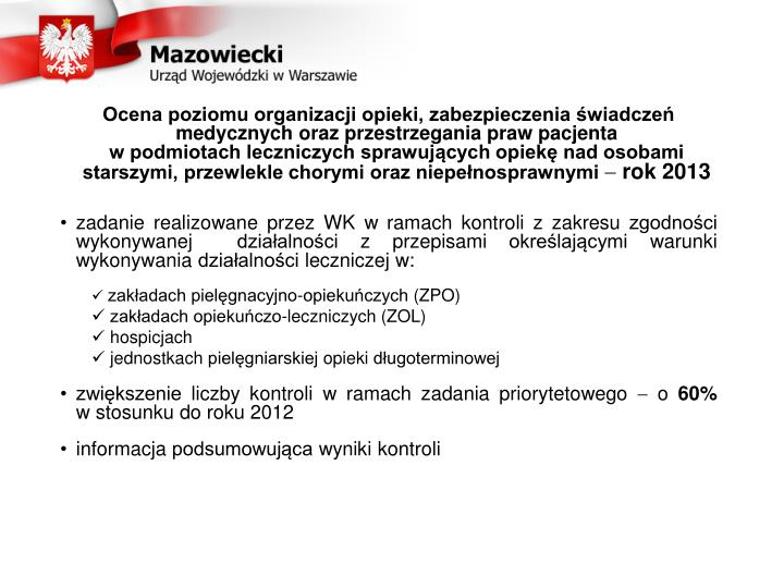 Ocena poziomu organizacji opieki, zabezpieczenia świadczeń medycznych oraz przestrzegania praw pacjenta