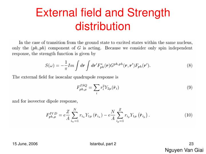External field and Strength distribution