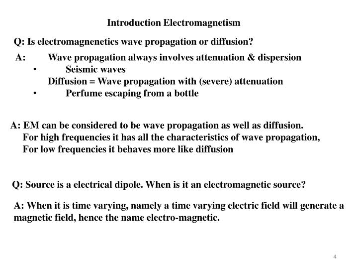 Q: Is electromagnenetics wave propagation or diffusion?