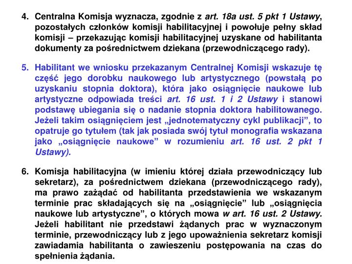 Centralna Komisja wyznacza, zgodnie z
