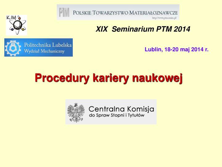 XIX  Seminarium PTM 2014