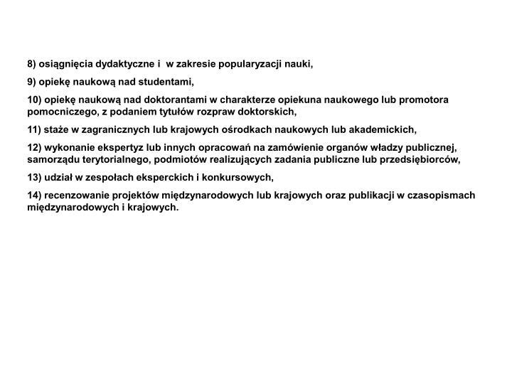 8) osiągnięcia dydaktyczne i  w zakresie popularyzacji nauki,