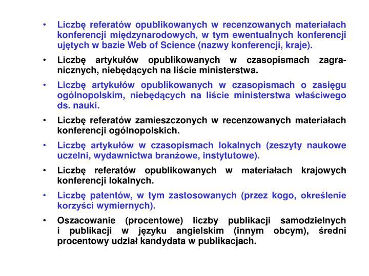 Liczbę referatów opublikowanych w recenzowanych materiałach konferencji międzynarodowych, w tym ewentualnych konferencji ujętych w bazie Web of Science (nazwy konferencji, kraje).