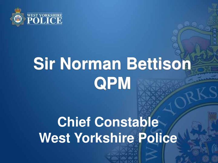 sir norman bettison qpm